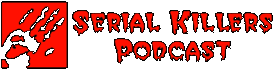 Home of the leading podcast about serial murder